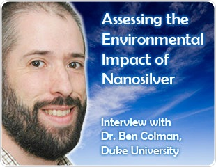 Environmental Impact of Nanosilver: An Interview with Ben Colman